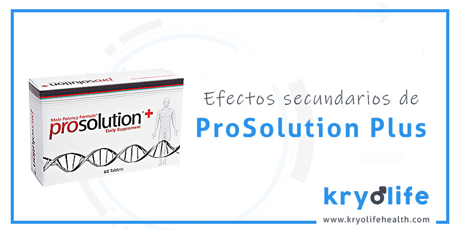 Efectos secundarios de Prosolution Plus