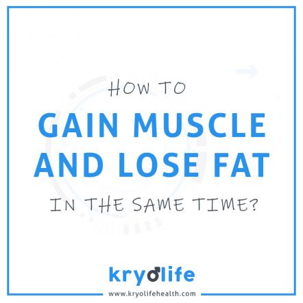 Gain Muscles And Lose Fat In The Same Time