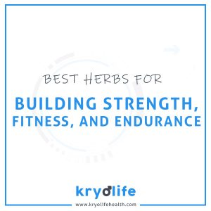 Herbs For Strength, Fitness and Endurance